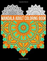 Mandala Adult Coloring Book: Mandalas Coloring Book Black Background Adult Coloring Book For Relaxation, Meditation, Happiness, and Relief & Art Color Therapy