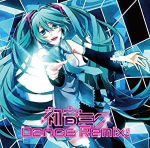 初音ミク DANCE REMIX vol.1