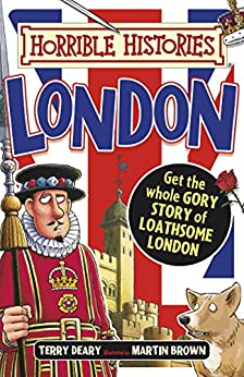 Horrible Histories: Horrible Histories: London (colour edition) by [Deary, Terry]