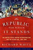 「The Republic for Which It Stands: The United States during Reconstruction and the Gilded Age, 1865-1896 Oxford History of the United States English Edition」の画像