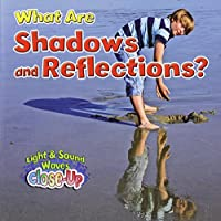 What Are Shadows and Reflections? (Light & Sound Waves Close-Up)