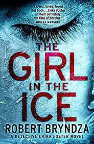 The Girl in the Ice: A gripping serial killer thriller (Detective Erika Foster Book 1)