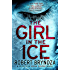 The Girl in the Ice: A gripping serial killer thriller (Detective Erika Foster Book 1) (English Edition)