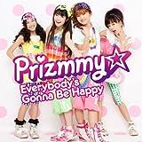Everybody's Gonna Be Happy♪Prizmmy☆のジャケット