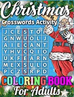 Christmas Crosswords Activity Coloring Book For Adults: A Super Cool Christmas Activity Book Full of Coloring, Matching, Mazes, Drawing, Crosswords, Word Searches, Color by Number, Recipes, Word Scrambles & More! (Activity Book for Kids)