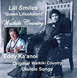 Lili Smiles: Queen Liliuokalani (Waikiki Country) [Ukulele Songs]