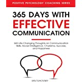 365 Days with Effective Communication: 365 Life-Changing Thoughts on Communication Skills, Social Intelligence, Charisma, Suc