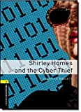 Oxford Bookworms Library: Level 1: Shirley Homes and the Cyber Thief