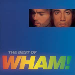The Best of Wham! If You Were There...