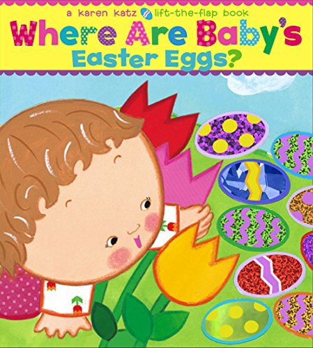 Where Are Baby's Easter Eggs? (Karen Katz Lift-the-Flap Books)の詳細を見る