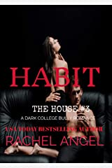 HABIT: A Contemporary RH New Adult College Dark Romance (The House Series Book 3) Kindle Edition