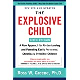 The Explosive Child [Sixth Edition]: A New Approach for Understanding and Parenting Easily Frustrated, Chronically Inflexible