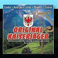 "Original Kaiserjaeger â?"" Eysler, Komzak, Lehar, Strauss, Ziehrer"