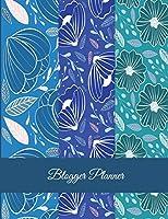 "Blogger Planner: Blue Color Flowers, Daily Blogger Posts, Calendar Social Media Marketing, Large Size 8.5"" X 11"" Bogging Manager Schedule"