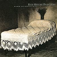 Down Colorful Hill by Red House Painters (2007-07-30)