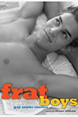 Frat Boys: Gay Erotic Stories Kindle Edition