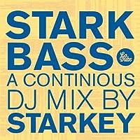 Starkbass: a Continuous DJ Mix By Starkey