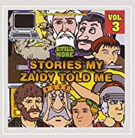 Vol. 3-Still More Stories My Zaidy Told Me