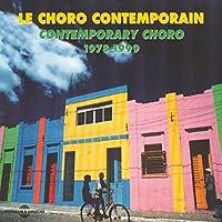 Le Choro Contemporain 1978-1999