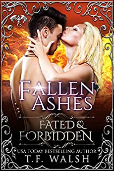 Fallen Ashes: Fated & Forbidden (The Guardians Series Book 1) by [Walsh, T.F.]