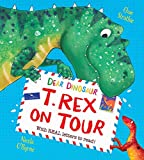 T. Rex on Tour: With Real Letters to Read! (Dear Dinosaur)