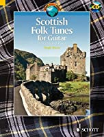 Scottish Folk Tunes for Guitar: 31 Traditional Pieces Arranged for Guitar (Schott World Music Series)