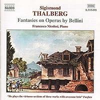 Fantasies on Operas By Bellini by THALBERG (2001-07-17)