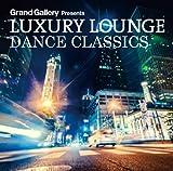 LUXURY LOUNGE DANCE CLASSICS 画像