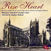 Romantic English Choral Works By Elgar, Parry, Stanford And Vaughan Williams by Worcester Cathedral Chamber Choir
