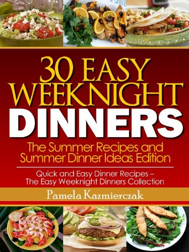 amazon 30 easy weeknight dinners the summer recipes and summer