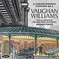 Vaughan Williams: A London Symphony, Symphony No.8 by Royal Liverpool Philharmonic Orchestra