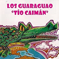 Tio Caiman by Los Guaraguao (2013-05-03)