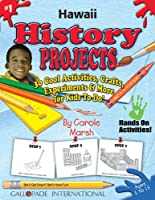Hawaii History Projects: 30 Cool, Activities, Crafts, Experiments & More for Kids to Do to Learn About Your State (Hawaii Experience)