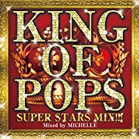 KING OF POPS!! Mixed by DJ MICHELLE
