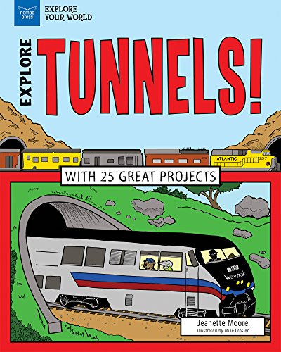Explore Tunnels!: With 25 Great Projects (Explore Your World)