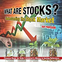 What Are Stocks? Understanding the Stock Market - Finance Book for Kids - Children's Money & Saving Reference