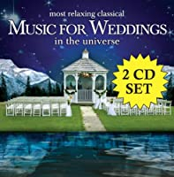 Most Relaxing Classical Music for Weddings