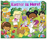Easter Is Here!: Over 55 Fun Flaps to Lift! (Fisher Price Little People)