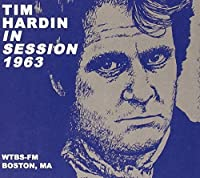 In Session 1963,WTBS-FM, Boston, MA by Tim Hardin