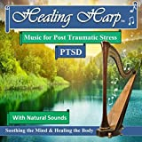 Healing Harp Music For Post Traumatic Stress & Ptsd With Natural Sounds