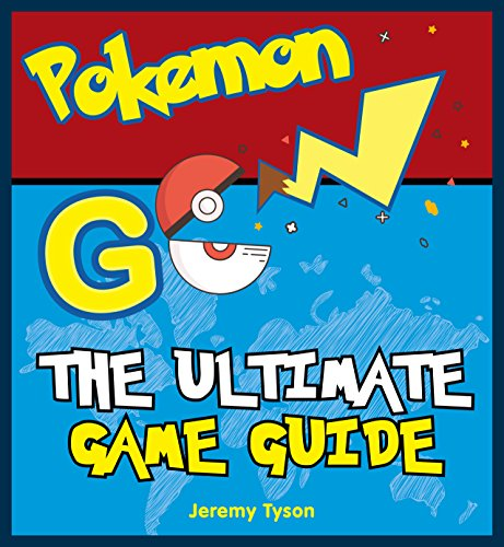 Pokemon Go: The Ultimate Game ...