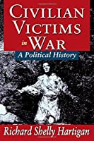 Civilian Victims in War: A Political History