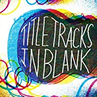In Blank by Title Tracks