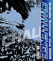 Animelo Summer Live 2008-Challenge-8.30 [Blu-ray]