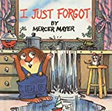 I Just Forgot (Mercer Mayer's Little Critter (Pb))