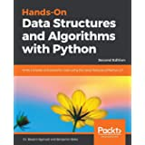 Hands-On Data Structures and Algorithms with Python: Write complex and powerful code using the latest features of Python 3.7,
