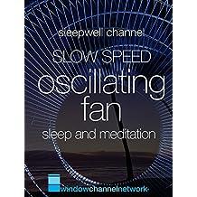 Slow Speed Oscillating Fan sleep and meditation