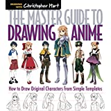 The Master Guide to Drawing Anime: How to Draw Original Characters from Simple Templates (Master Guide to, 1)