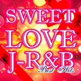 Sweet Love J-R&B -Best Hits-