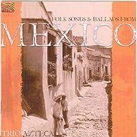 メキシコのフォーク・ソングとバラッド (Folk Songs and Ballads from Mexico)